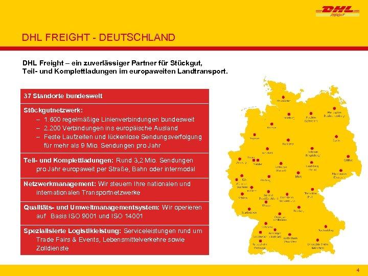 DHL FREIGHT - DEUTSCHLAND DHL Freight – ein zuverlässiger Partner für Stückgut, Teil- und