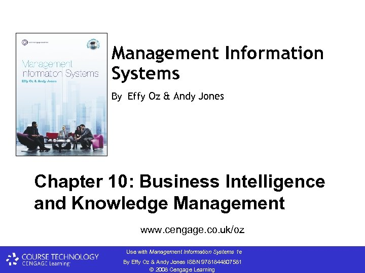 Management Information Systems By Effy Oz & Andy Jones Chapter 10: Business Intelligence and