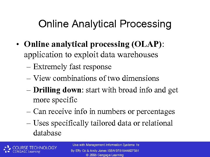 Online Analytical Processing • Online analytical processing (OLAP): application to exploit data warehouses –