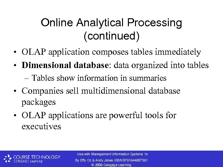 Online Analytical Processing (continued) • OLAP application composes tables immediately • Dimensional database: data