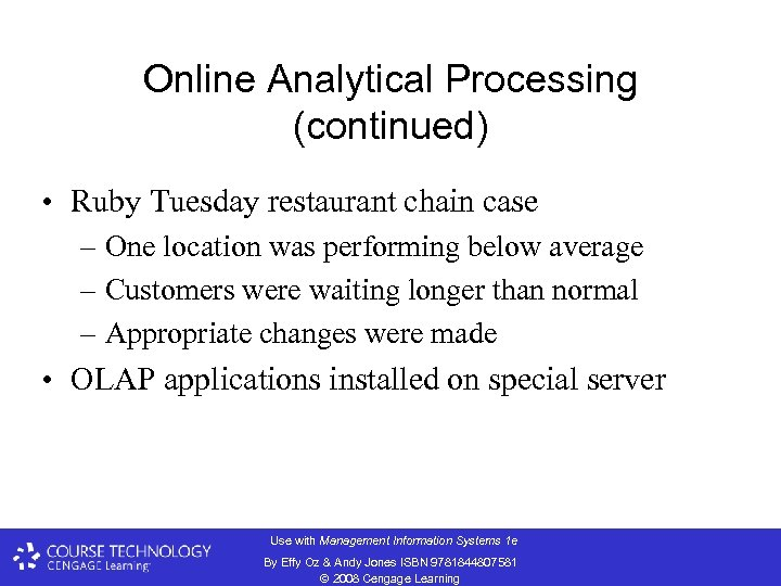 Online Analytical Processing (continued) • Ruby Tuesday restaurant chain case – One location was