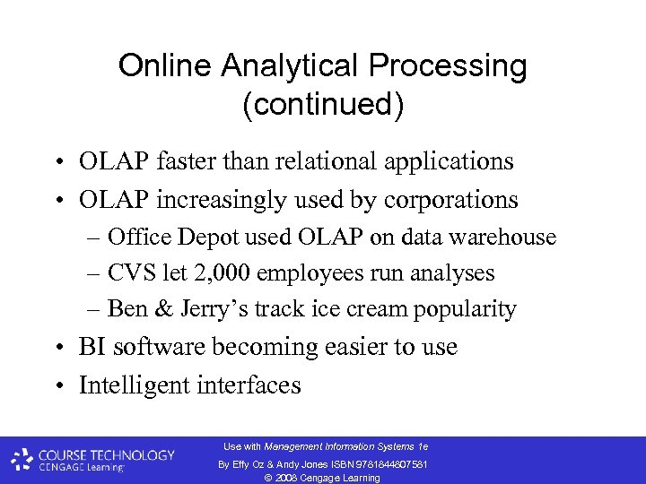 Online Analytical Processing (continued) • OLAP faster than relational applications • OLAP increasingly used