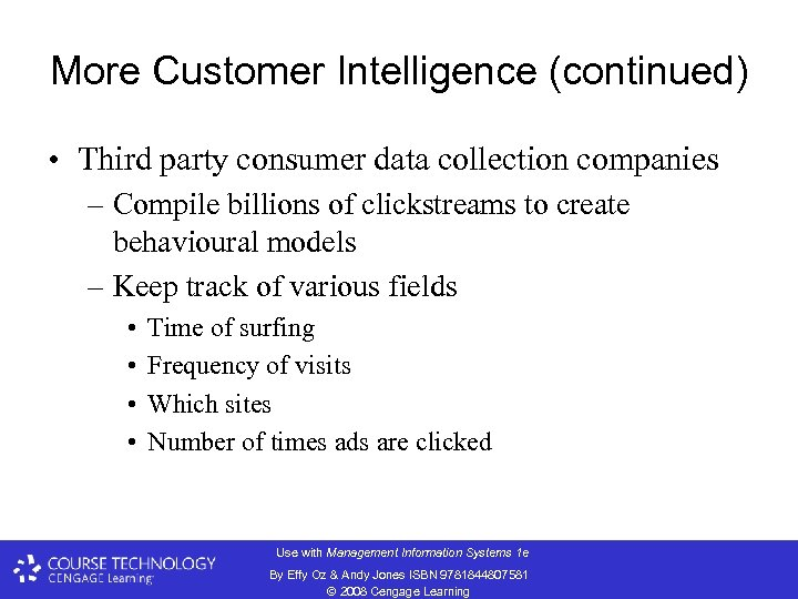 More Customer Intelligence (continued) • Third party consumer data collection companies – Compile billions