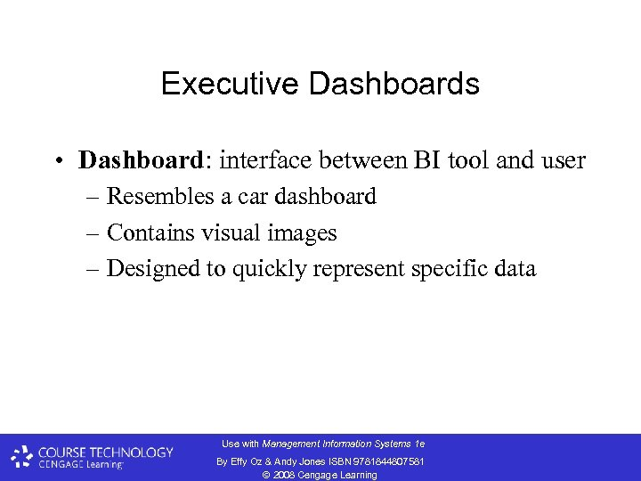 Executive Dashboards • Dashboard: interface between BI tool and user – Resembles a car