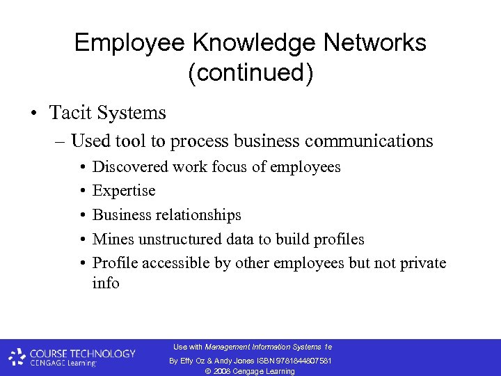 Employee Knowledge Networks (continued) • Tacit Systems – Used tool to process business communications