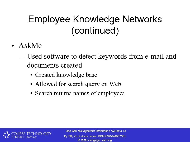 Employee Knowledge Networks (continued) • Ask. Me – Used software to detect keywords from