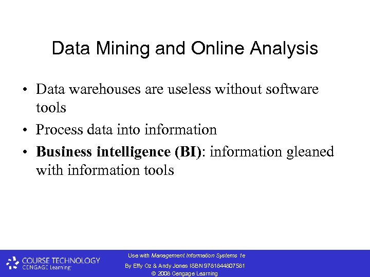Data Mining and Online Analysis • Data warehouses are useless without software tools •