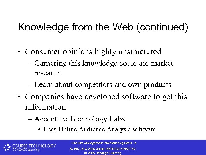 Knowledge from the Web (continued) • Consumer opinions highly unstructured – Garnering this knowledge