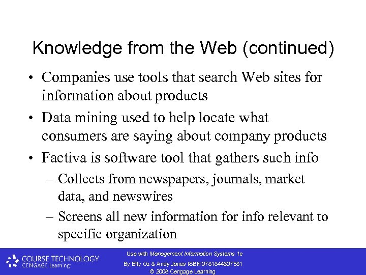 Knowledge from the Web (continued) • Companies use tools that search Web sites for
