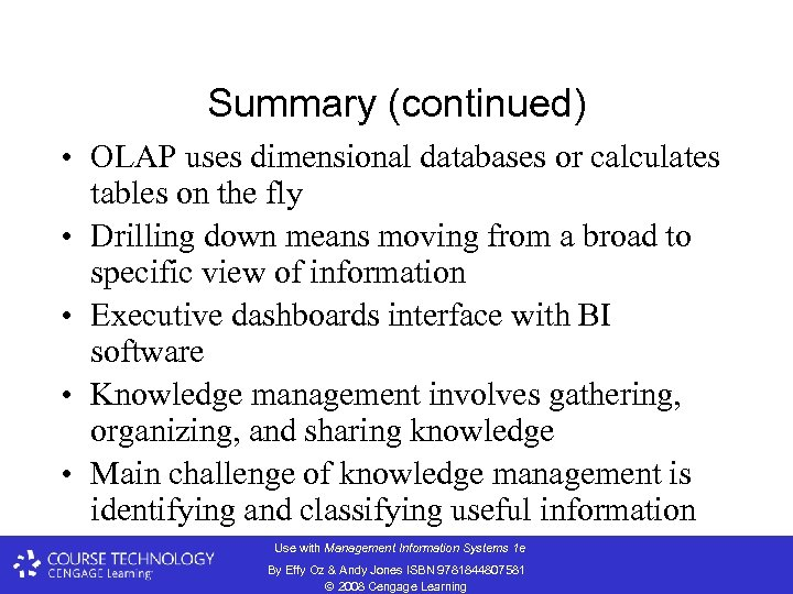 Summary (continued) • OLAP uses dimensional databases or calculates tables on the fly •