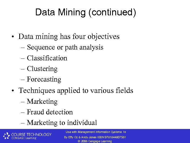 Data Mining (continued) • Data mining has four objectives – Sequence or path analysis