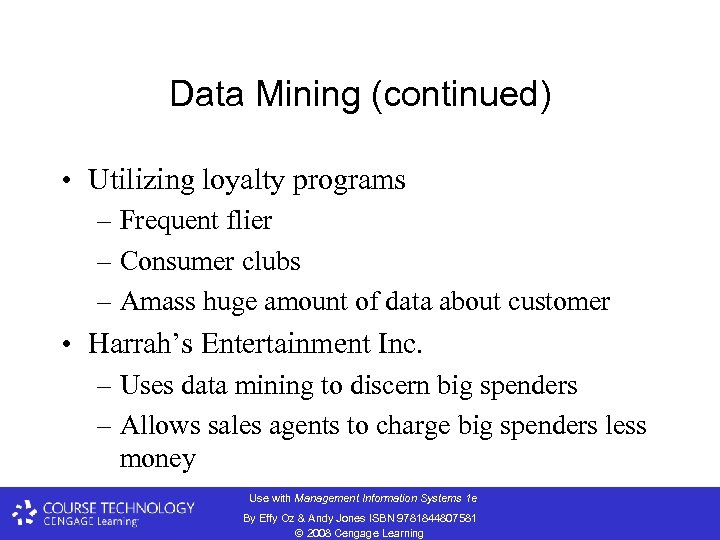 Data Mining (continued) • Utilizing loyalty programs – Frequent flier – Consumer clubs –