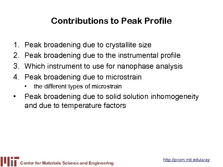 Contributions to Peak Profile 1. 2. 3. 4. Peak broadening due to crystallite size