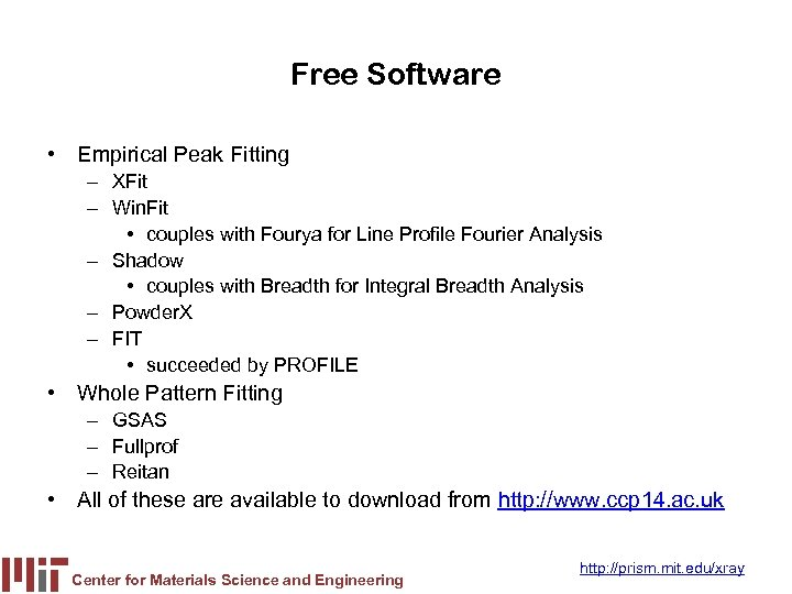 Free Software • Empirical Peak Fitting – XFit – Win. Fit • couples with