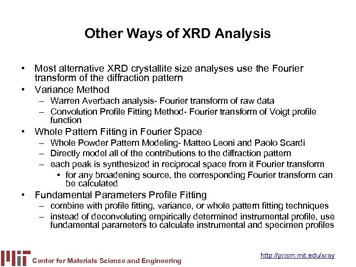 Other Ways of XRD Analysis • Most alternative XRD crystallite size analyses use the