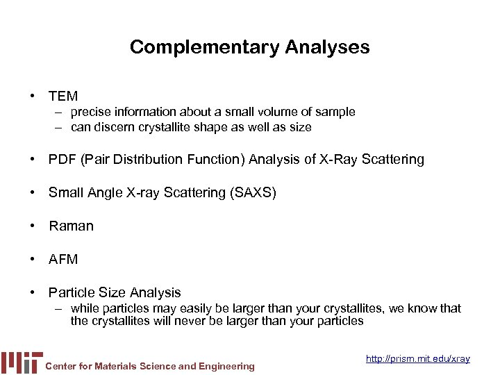 Complementary Analyses • TEM – precise information about a small volume of sample –
