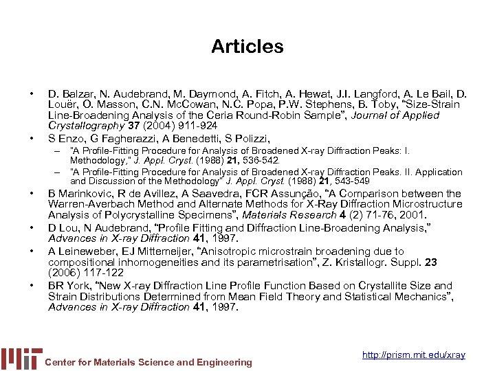 Articles • • D. Balzar, N. Audebrand, M. Daymond, A. Fitch, A. Hewat, J.
