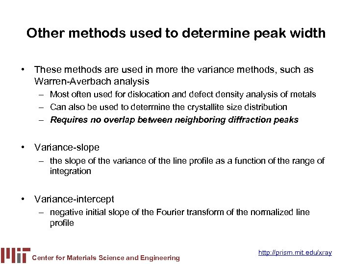 Other methods used to determine peak width • These methods are used in more