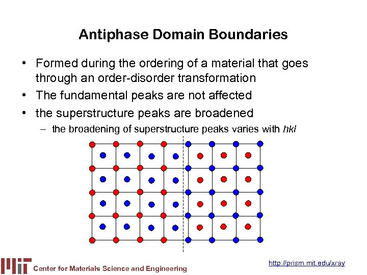 Antiphase Domain Boundaries • Formed during the ordering of a material that goes through