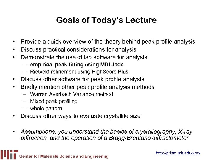 Goals of Today's Lecture • Provide a quick overview of theory behind peak profile