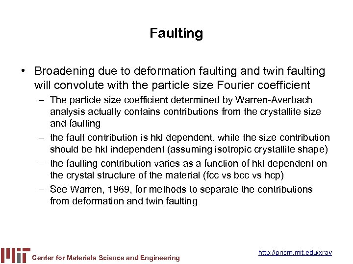 Faulting • Broadening due to deformation faulting and twin faulting will convolute with the