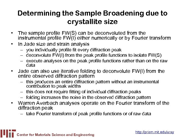 Determining the Sample Broadening due to crystallite size • The sample profile FW(S) can