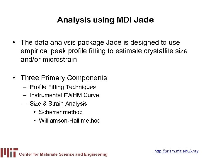 Analysis using MDI Jade • The data analysis package Jade is designed to use