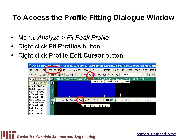 To Access the Profile Fitting Dialogue Window • Menu: Analyze > Fit Peak Profile