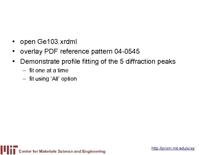 • open Ge 103. xrdml • overlay PDF reference pattern 04 -0545 •