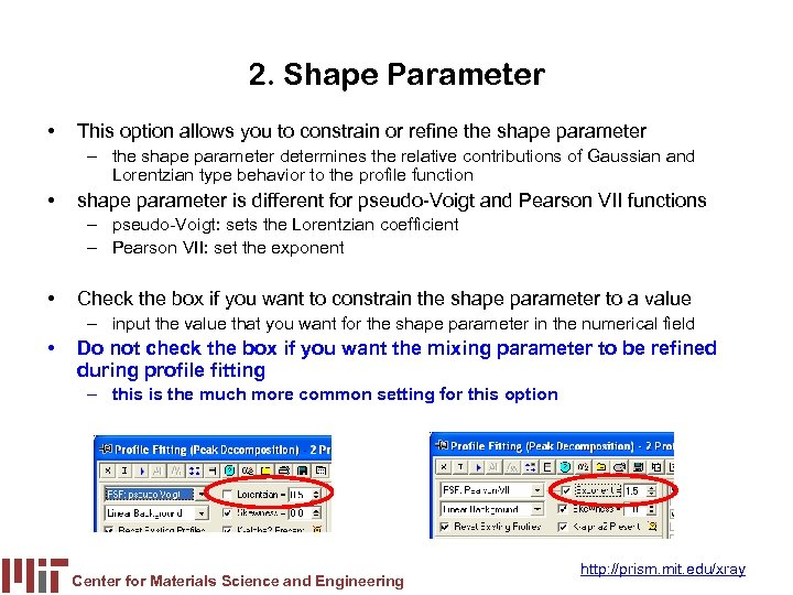 2. Shape Parameter • This option allows you to constrain or refine the shape