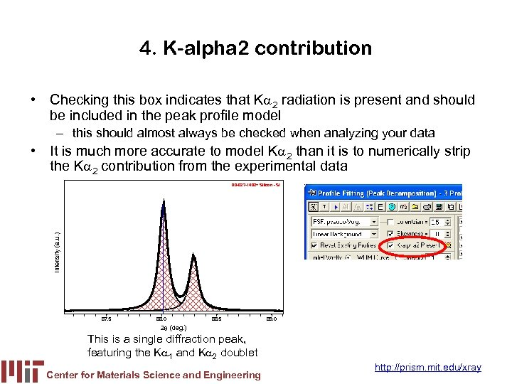 4. K-alpha 2 contribution • Checking this box indicates that Ka 2 radiation is