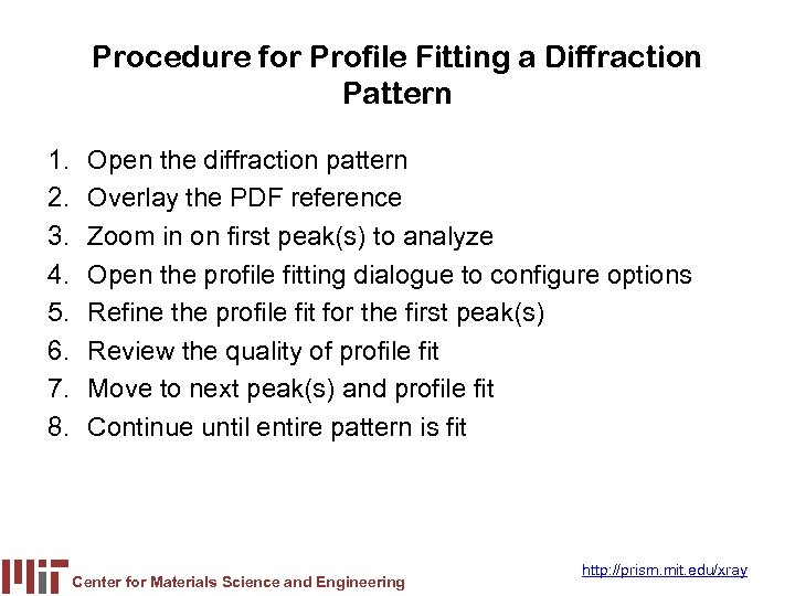 Procedure for Profile Fitting a Diffraction Pattern 1. 2. 3. 4. 5. 6. 7.