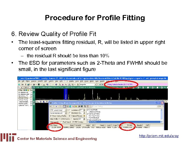 Procedure for Profile Fitting 6. Review Quality of Profile Fit • The least-squares fitting