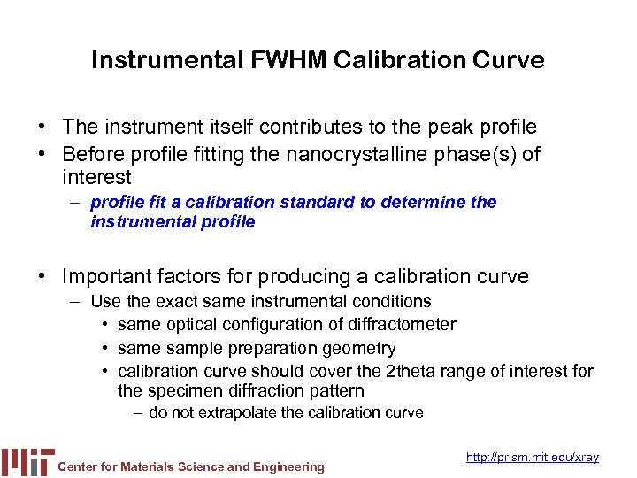 Instrumental FWHM Calibration Curve • The instrument itself contributes to the peak profile •