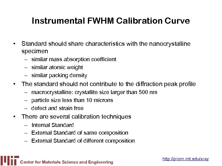 Instrumental FWHM Calibration Curve • Standard should share characteristics with the nanocrystalline specimen –