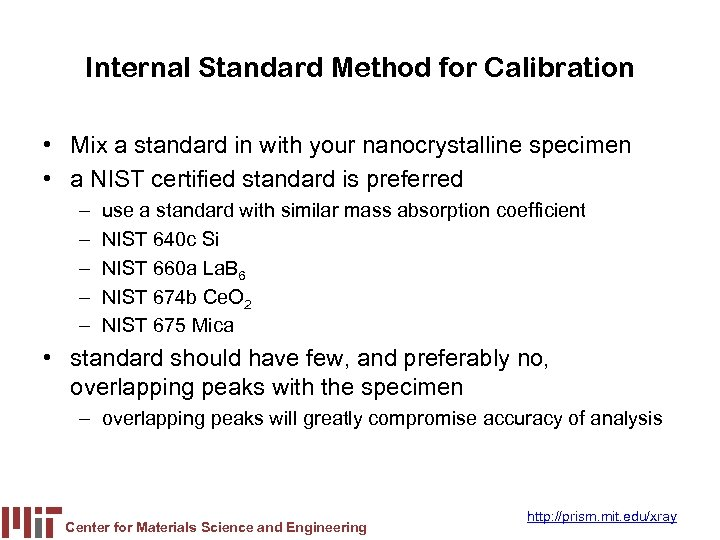 Internal Standard Method for Calibration • Mix a standard in with your nanocrystalline specimen