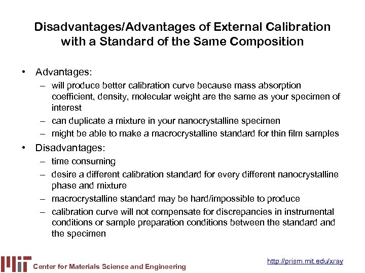 Disadvantages/Advantages of External Calibration with a Standard of the Same Composition • Advantages: –