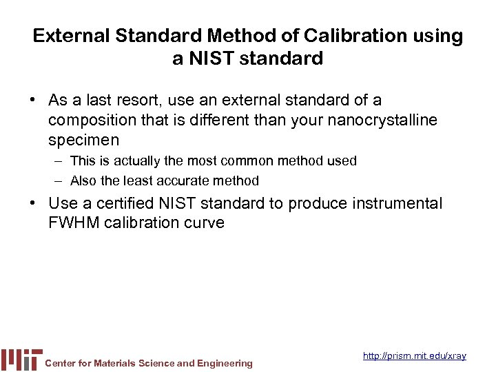 External Standard Method of Calibration using a NIST standard • As a last resort,