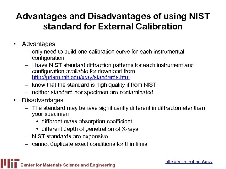 Advantages and Disadvantages of using NIST standard for External Calibration • Advantages – only