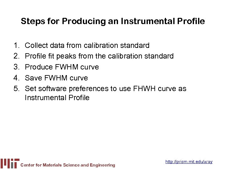 Steps for Producing an Instrumental Profile 1. 2. 3. 4. 5. Collect data from
