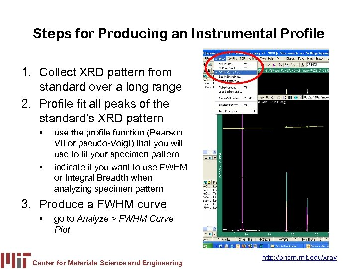 Steps for Producing an Instrumental Profile 1. Collect XRD pattern from standard over a