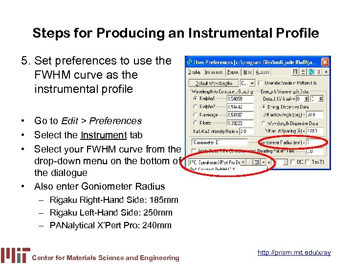 Steps for Producing an Instrumental Profile 5. Set preferences to use the FWHM curve