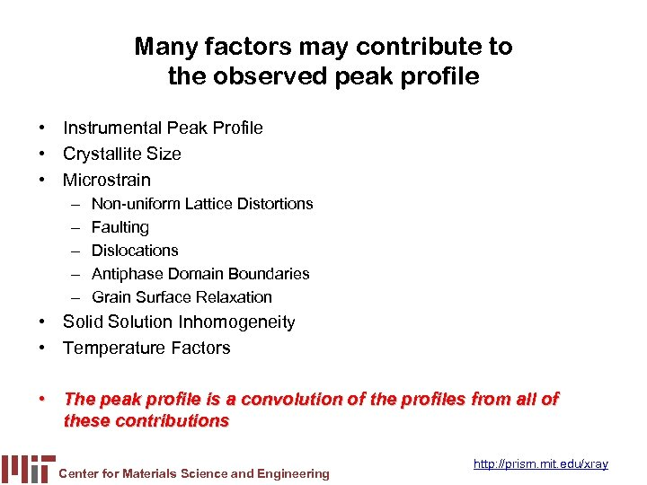 Many factors may contribute to the observed peak profile • Instrumental Peak Profile •