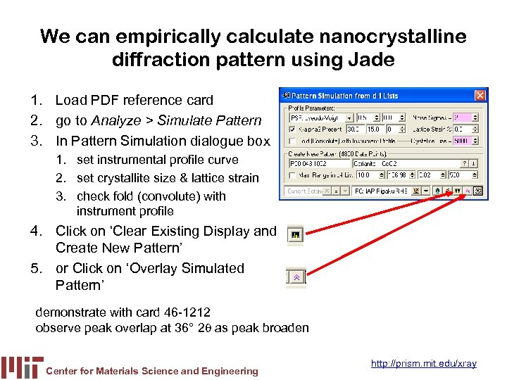 We can empirically calculate nanocrystalline diffraction pattern using Jade 1. Load PDF reference card