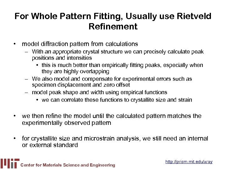 For Whole Pattern Fitting, Usually use Rietveld Refinement • model diffraction pattern from calculations