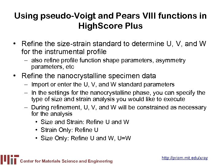 Using pseudo-Voigt and Pears VIII functions in High. Score Plus • Refine the size-strain