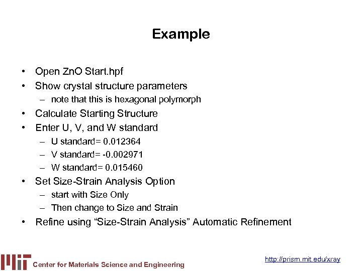 Example • Open Zn. O Start. hpf • Show crystal structure parameters – note