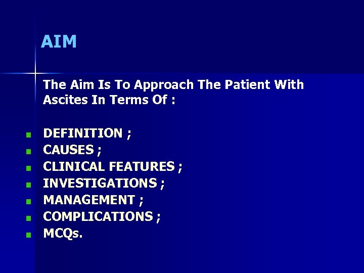 AIM The Aim Is To Approach The Patient With Ascites In Terms Of :
