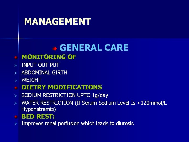 MANAGEMENT GENERAL CARE MONITORING OF INPUT OUT PUT ABDOMINAL GIRTH WEIGHT DIETRY MODIFICATIONS SODIUM