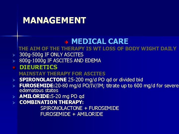 MANAGEMENT MEDICAL CARE THE AIM OF THERAPY IS WT LOSS OF BODY WIGHT DAILY